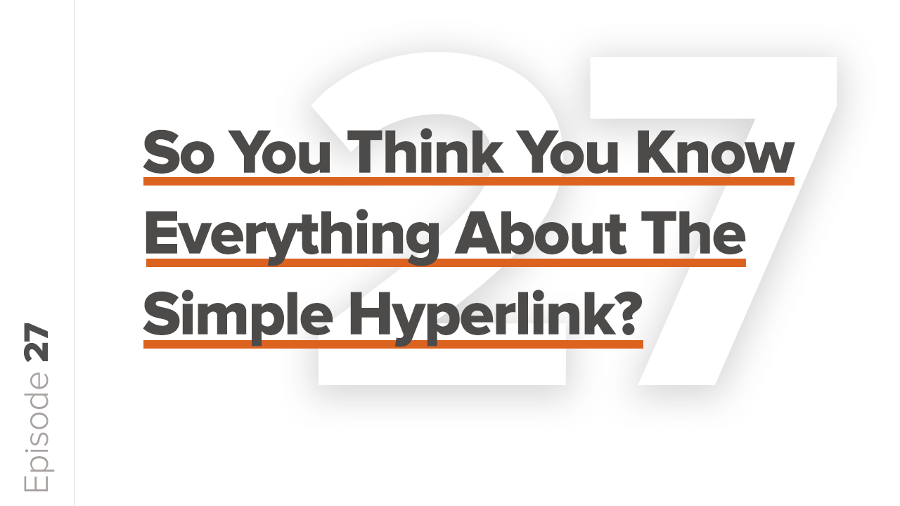So You Think You Know Everything About The Simple Hyperlink?
