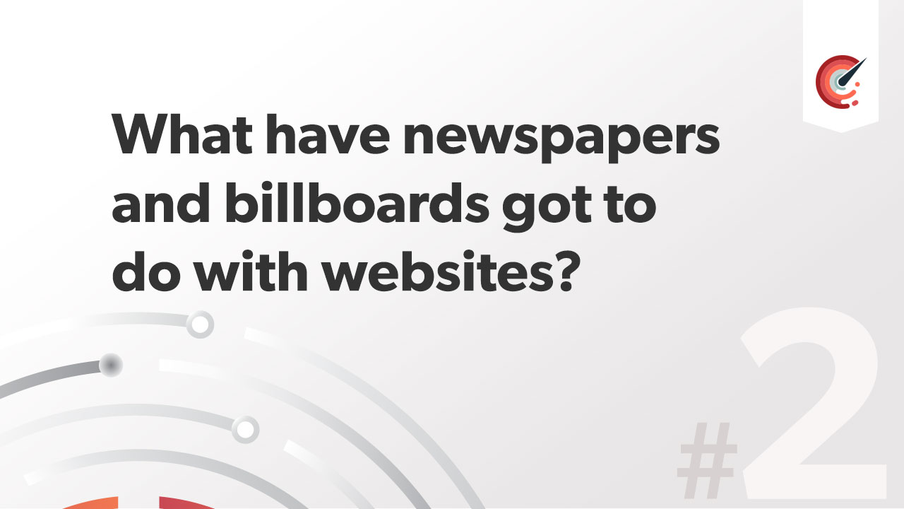 What have newspapers and billboards got to do with websites?