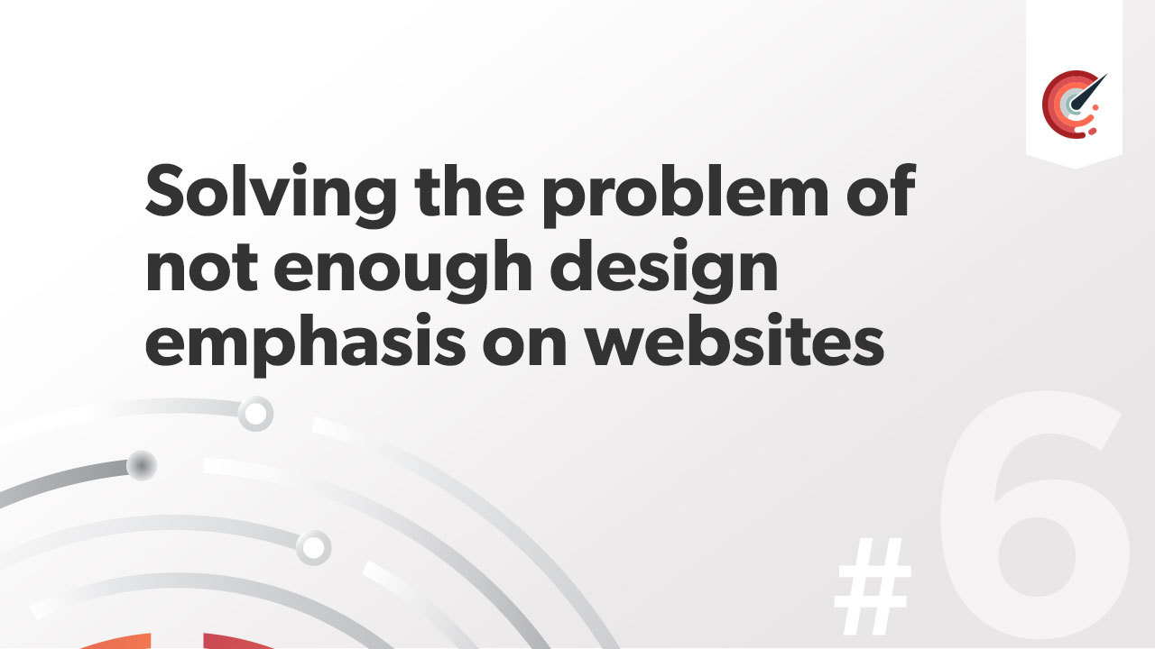 Solving the problem of not enough design emphasis on websites