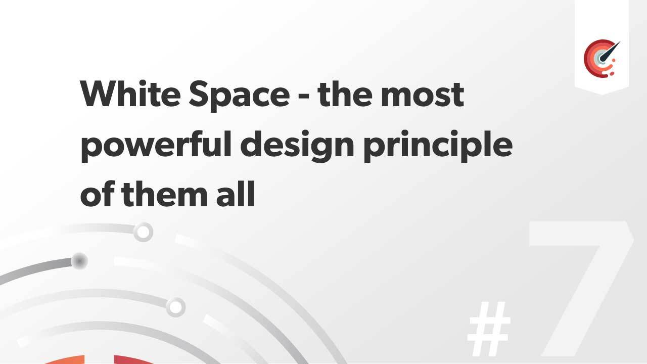 Whitespace -  the most powerful design principle of them all